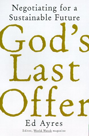 God'S Last Offer: Negotiating For A Sustainable Future