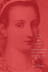 Sonnets For Michelangelo: A Bilingual Edition (The Other Voice In Early Modern Europe)