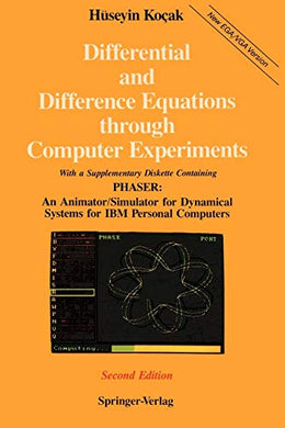 Differential And Difference Equations Through Computer Experiments: With Diskettes Containing Phaser: An Animator/Simulator For Dynamical Systems For Ibm Personal Computers