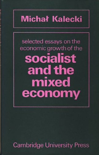 Selected Essays On The Economic Growth Of The Socialist And The Mixed Economy