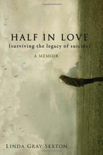 Load image into Gallery viewer, Half In Love: Surviving The Legacy Of Suicide