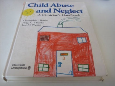 Child Abuse And Neglect: A Clinician'S Handbook