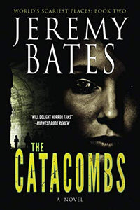 The Catacombs (World'S Scariest Places Series) (Volume 2)