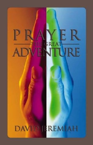 Prayer: The Great Adventure