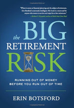 Load image into Gallery viewer, The Big Retirement Risk: Running Out Of Money Before You Run Out Of Time