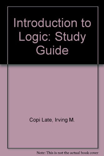 Study Guide: Introduction To Logic, Tenth Edition