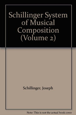 The Schillinger System Of Musical Composition Volume 2