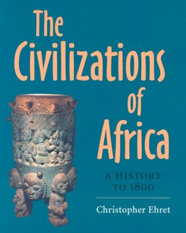 The Civilizations Of Africa: A History To 1800