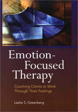 Load image into Gallery viewer, Emotion-Focused Therapy: Coaching Clients To Work Through Their Feelings