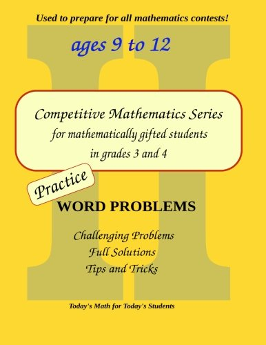 Practice Word Problems: Level 2 (Ages 9 To 11) (Competitive Mathematics For Gifted Students) (Volume 5)