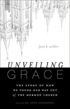 Load image into Gallery viewer, Unveiling Grace: The Story Of How We Found Our Way Out Of The Mormon Church