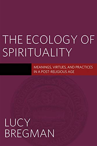 The Ecology Of Spirituality