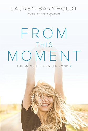 From This Moment (Moment Of Truth)