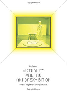 Virtuality And The Art Of Exhibition: Curatorial Design For The Multimedial Museum