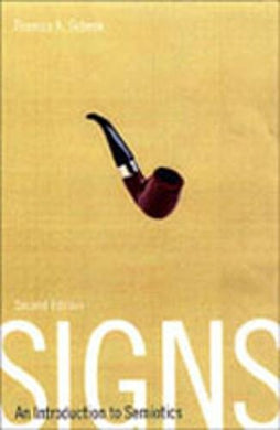 Signs: An Introduction To Semiotics (Toronto Studies In Semiotics And Communication)