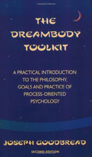 Load image into Gallery viewer, The Dreambody Toolkit: A Practical Introduction To The Philosophy, Goals, And Practice Of Process-Oriented Psychology