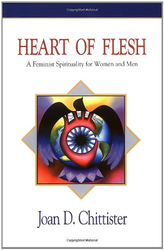 Heart Of Flesh: Feminist Spirituality For Women And Men