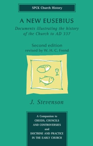 A New Eusebius (Spck Church History)