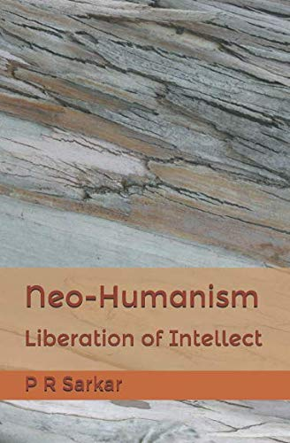 Neo-Humanism: Liberation Of Intellect
