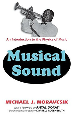 Musical Sound: An Introduction To The Physics Of Music