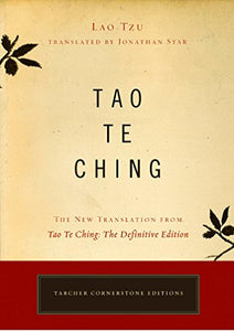Tao Te Ching: The New Translation From Tao Te Ching, The Definitive Edition (Tarcher Cornerstone Editions)