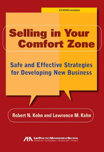 Selling In Your Comfort Zone: Safe And Effective Strategies For Developing New Business