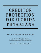 Load image into Gallery viewer, Creditor Protection For Florida Physicians: A Comprehensive Guide For Physicians And Their Advisors