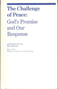 The Challenge Of Peace: God'S Promise And Our Response (A Pastoral Letter On War And Peace)