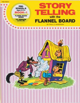 Storytelling With The Flannel Board: Book One