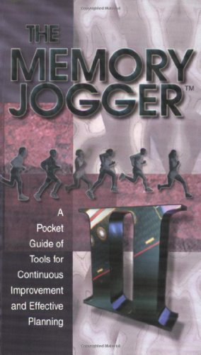The Memory Jogger Ii: A Pocket Guide Of Tools For Continuous Improvement And Effective Planning