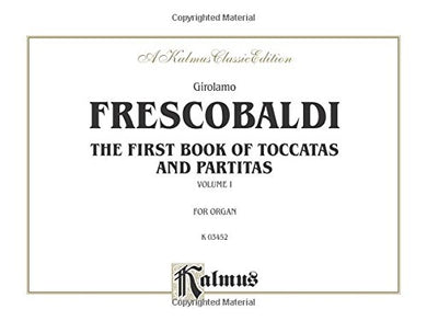 First Book Of Toccatas And Partitas For Organ, Vol. 1 (Kalmus Classic Edition) (Kalmus Edition)