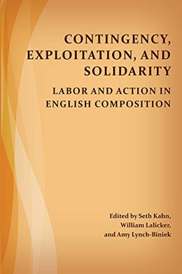 Contingency, Exploitation, And Solidarity: Labor And Action In English Composition (Perspectives On Writing)