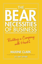 Load image into Gallery viewer, The Bear Necessities Of Business: Building A Company With Heart