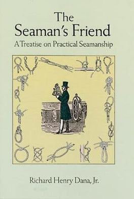 The Seaman'S Friend: A Treatise On Practical Seamanship (Dover Maritime)