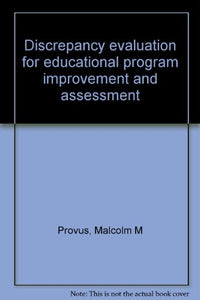 Discrepancy Evaluation For Educational Program Improvement And Assessment