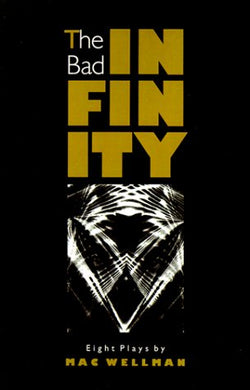 The Bad Infinity: Eight Plays
