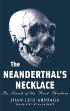Load image into Gallery viewer, The Neanderthal'S Necklace: In Search Of The First Thinkers