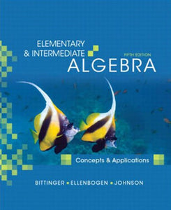 Elementary And Intermediate Algebra: Concepts And Applications, Books A La Carte Edition (5Th Edition)