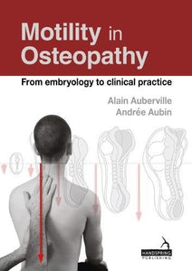 Motility In Osteopathy: From Embryology To Clinical Practice