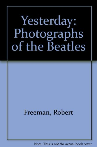 Yesterday: Photographs Of The  Beatles