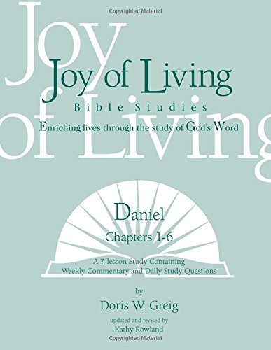 Daniel: Chapters 1-6 (Joy Of Living Bible Studies)