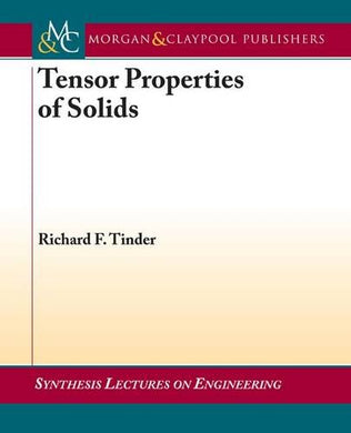 Tensor Properties Of Solids (Synthesis Lectures On Engineering)