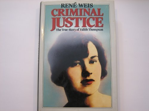 Criminal Justice: True Story Of Edith Thompson