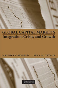 Global Capital Markets: Integration, Crisis, And Growth (Japan-Us Center Ufj Bank Monographs On International Financial Markets)
