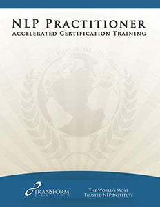 Nlp Practitioner Training: Accelerated Certification Training