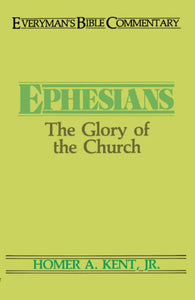Ephesians: The Glory Of The Church (Everyman'S Bible Commentary)