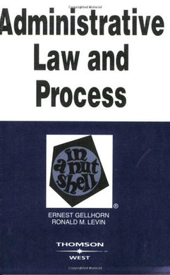 Administrative Law And Process: In A Nutshell (Nutshell Series)