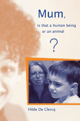 Mum, Is That A Human Being Or An Animal? (Lucky Duck Books)