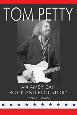 Tom Petty: An American Rock And Roll Story