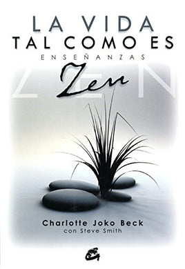 La Vida Tal Como Es / Life As Is: Ensenanzas Zen (Spanish Edition)